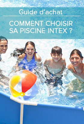 Comment choisir sa piscine Intex